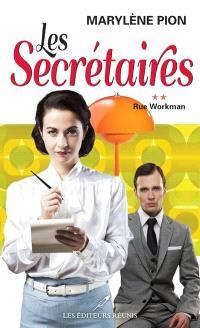 Les secrétaires. Volume 2, Rue Workman