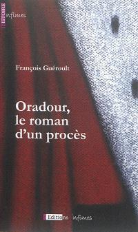 Oradour, le roman d'un procès