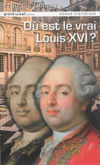 Où est le vrai Louis XVI ?