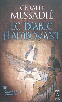 Ramsès II l'immortel. Volume 1, Le diable flamboyant