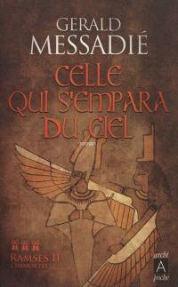 Ramsès II l'immortel. Volume 3, Taousert, celle qui s'empara du ciel