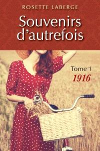 Souvenirs d'autrefois. Volume 1, 1916