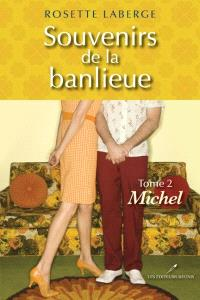 Souvenirs de la banlieue. Volume 2, Michel