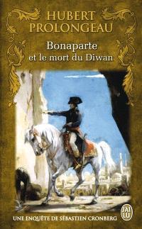 Une enquête de Sébastien Cronberg, Bonaparte et le mort du Diwan