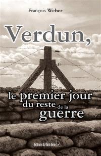 Verdun, le premier jour du reste de la guerre