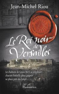 Versailles, le palais de toutes les promesses. Volume 2, Le roi noir de Versailles