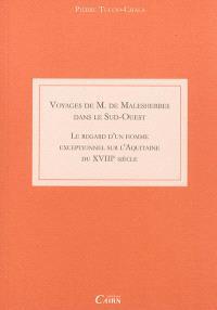 Voyages de M. de Malesherbes dans le Sud-Ouest : le regard d'un homme exceptionnel sur l'Aquitaine du XVIIIe siècle