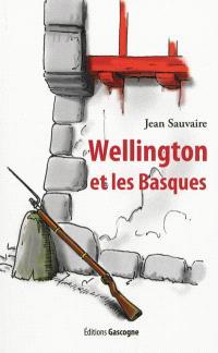Wellington et les Basques : roman historique