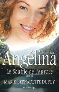 Angélina. Volume 3, Le souffle de l'aurore