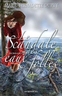 Le scandale des eaux folles. Volume 1