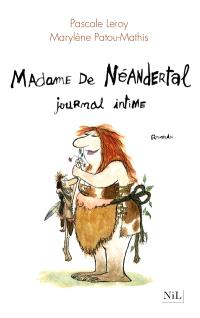 Madame de Néandertal, journal intime