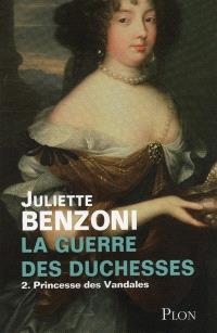 La guerre des duchesses. Volume 2, Princesse des Vandales