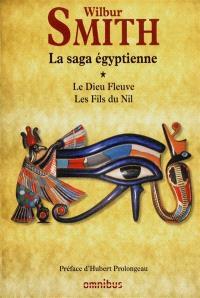 La saga égyptienne. Volume 1