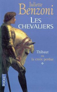 Les chevaliers. Volume 1, Thibaut ou La croix perdue