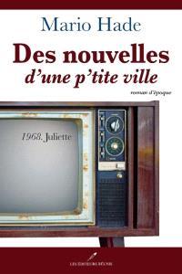 Des nouvelles d'une p'tite ville. Volume 2, 1968, Juliette