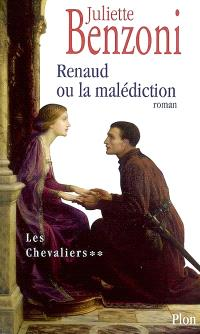 Les chevaliers. Volume 2, Renaud ou La malédiction