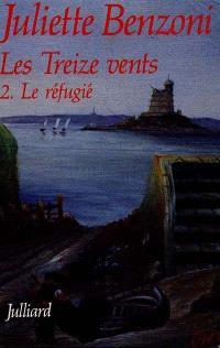 Les Treize vents. Volume 2, Le réfugié