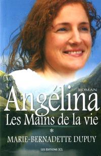 Angélina. Volume 1, Les mains de la vie