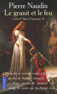 Cycle d'Ogier d'Argouges. Volume 2, Le granit et le feu
