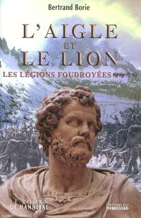 L'aigle et le lion. Volume 2, Les légions foudroyées