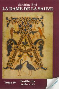 La dame de La Sauve. Volume 4, Pestilentia : 1126-1127 : roman historique