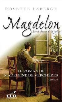 Le roman de Madeleine de Verchères. Volume 2, Magdelon, sur le chemin de la justice