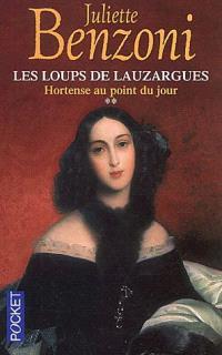 Les loups de Lauzargues. Volume 2, Hortense au point du jour