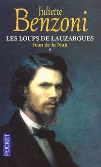 Les loups de Lauzargues. Volume 1, Jean de la nuit