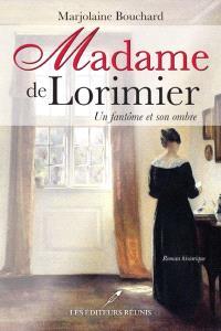 Madame de Lorimier  : un fantôme et son ombre