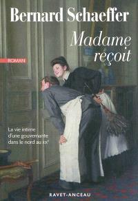 Madame reçoit : la vie intime d'une gouvernante dans le Nord au XIXe siècle