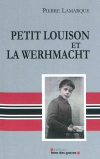 Petit Louison et la Wehrmacht