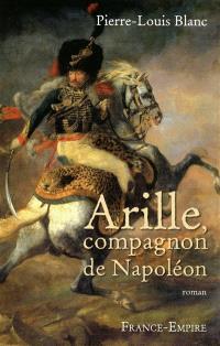 Arille, compagnon de Napoléon