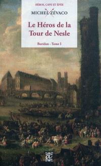 Buridan. Volume 1, Le héros de la tour de Nesle