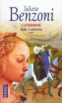 Catherine. Volume 3, Belle Catherine