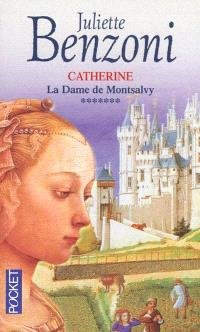 Catherine. Volume 7, La dame de Montsalvy