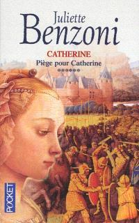 Catherine. Volume 6, Piège pour Catherine