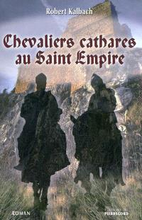 Chevaliers cathares au Saint Empire