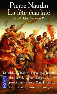 Cycle d'Ogier d'Argouges. Volume 4, La fête écarlate