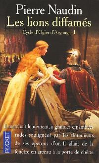 Cycle d'Ogier d'Argouges. Volume 1, Les lions diffamés