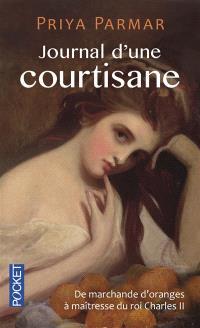 Journal d'une courtisane : de marchande d'oranges à maîtresse du roi Charles II