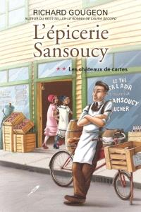 L'épicerie Sansoucy. Volume 2, Les châteaux de cartes