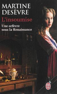 L'insoumise : une orfèvre sous la Renaissance