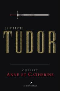 La dynastie Tudor  : Coffret 1, Anne et Catherine