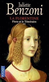 La Florentine. Volume 2, Fiora et le Téméraire