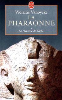 La pharaonne. Volume 1, La princesse de Thèbes