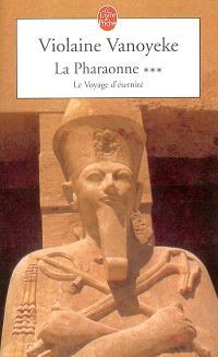 La pharaonne. Volume 3, Le voyage d'éternité