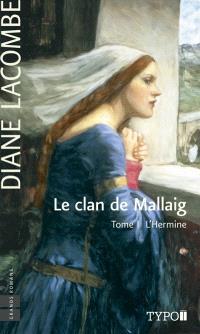 Le clan de Mallaig. Volume 1, L'Hermine
