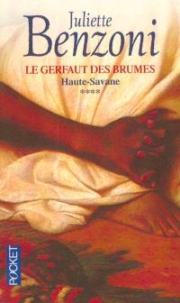 Le Gerfaut des brumes. Volume 4, Haute-Savane