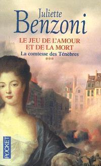 Le jeu de l'amour et de la mort. Volume 3, La comtesse des ténèbres