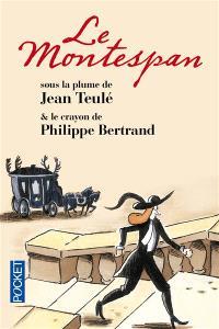 Le Montespan : l'histoire véridique de Louis-Henri Gondrin de Pardaillan, marquis de Montespan